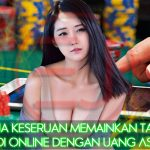 Apa Saja Keseruan Memainkan Taruhan Judi Online Dengan Uang Asli?