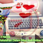 Hati-Hati! 3 Hal Ini Bisa Picu Kekalahan Dalam Situs Judi Online Terpercaya